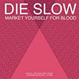 Die Slow - Health
