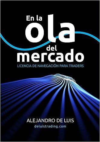 En la ola del mercado: Licencia de navegación para traders: Libro curso de trading. Aprende a hacer trading en Forex, CFDs y renta variable. (Spanish Edition)