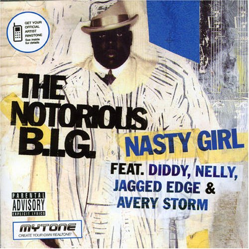 Notorious BIG - Nasty Girl Feat Diddy, Nelly, Jagged Edge & Avery - Zortam Music