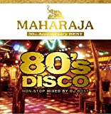 マハラジャ・80'S ディスコ~30th アニバーサリー