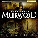 The Scourge of Muirwood: Legends of Muirwood, Book 3 (       UNABRIDGED) by Jeff Wheeler Narrated by Kate Rudd