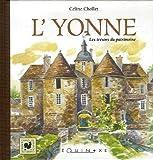 echange, troc Céline Cholet - L'Yonne : Les trésors du patrimoine