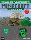 Stephen O'Brien The Ultimate Player's Guide to Minecraft: Covers Both Xbox 360 and Xbox One Versions