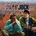 Dumb Jock (       UNABRIDGED) by Jeff Erno Narrated by Tommy O'Brien