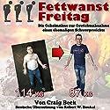 Fettwanst Freitag: Die Geheimnisse zur Gewichtsabnahme eines ehemaligen Schwergewichts Hörbuch von Craig Beck Gesprochen von: Robert Boukal