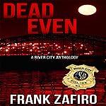 Dead Even: River City Anthology   Frank Zafiro