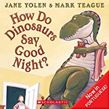 How Do Dinosaurs Say Good Night Audiobook by Jane Yolen Narrated by Laura Termini