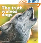 The truth about wolves and dogs: Disp...
