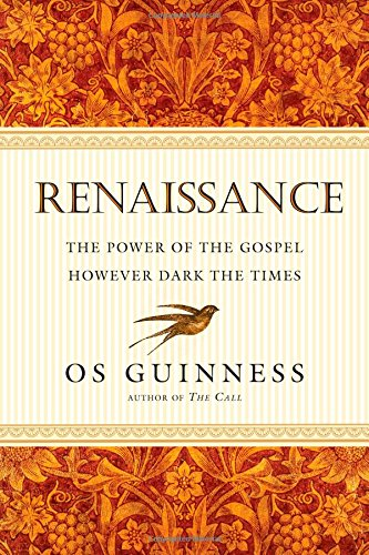 Image of Renaissance: The Power of the Gospel However Dark the Times