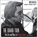 The Grand Tour: The Life and Music of George Jones Audiobook by Rich Kienzle Narrated by John Pruden