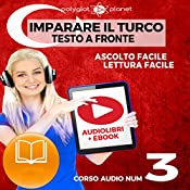 Imparare il Turco - Lettura Facile - Ascolto Facile - Testo a Fronte: Turco Corso Audio Num. 3 [Learn Turkish - Easy Reading - Easy Audio] |  Polyglot Planet