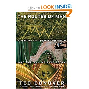 The Routes of Man: How Roads Are Changing the World and the Way We Live Today (Hardcover)
