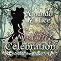 A Solstice Celebration: A Wicked Witches of the Midwest Short Hörbuch von Amanda M. Lee Gesprochen von: Meghan Kelly