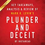 Plunder and Deceit by Mark R. Levin: Summary & Analysis |  Instaread