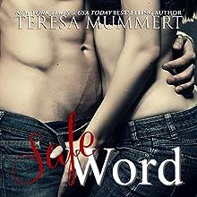 Safe Word | Livre audio Auteur(s) : Teresa Mummert Narrateur(s) : Engyn Mackenzie