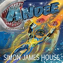 All Great Things Start with Small Beginnings: Andee the Aquanaut Trilogy, Book 2 (       UNABRIDGED) by Simon James House Narrated by Alexander Masters