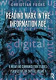 Reading Marx in the Information Age: A Media and Communication Studies Perspective on Capital Volume 1