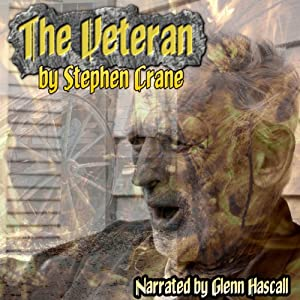 The Veteran | [Stephen Crane]
