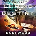 Chains of Destiny: Episode 2: The Pax Humana Saga (       UNABRIDGED) by Endi Webb Narrated by Greg Tremblay