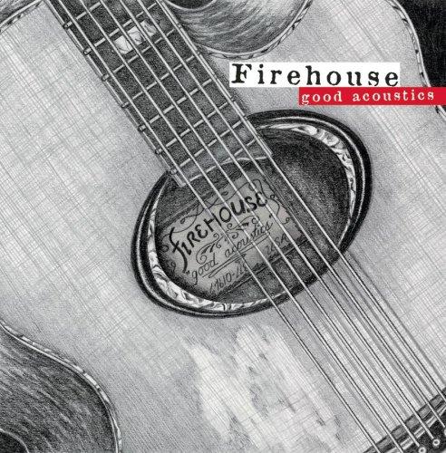 FIREHOUSE - Good Acoustics - Zortam Music