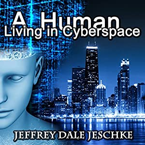 A Human Living in Cyberspace Audiobook