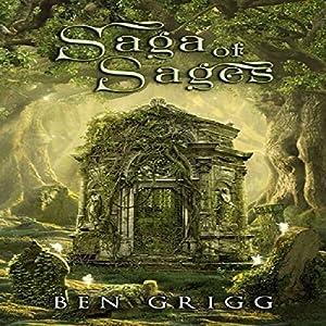 Saga of Sages Hörbuch von Ben Grigg Gesprochen von: Gary Tiedemann