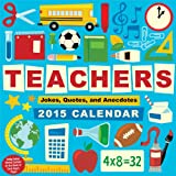 Teachers 2015 Day-to-Day Calendar: Jokes, Quotes, and Anecdotes