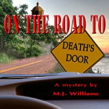 On the Road to Death's Door: On the Road Mystery Series, Book 1 | Livre audio Auteur(s) : M J Williams Narrateur(s) : Jane Oppenheimer