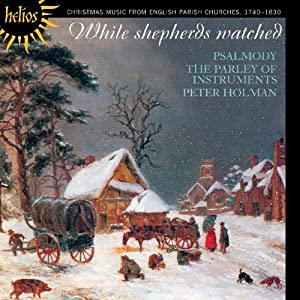 While Shepherds Watched: Christmas Music from English Parish Churches and Chapels 1740-1830