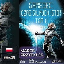 Czas silnych istot Tom 2 (Gamedec 4.2) (       UNABRIDGED) by Marcin Przybylek Narrated by Marcin Popczynski