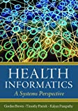 img - for Health Informatics: A Systems Perspective book / textbook / text book