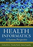 Health Informatics: A Systems Perspec...