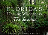 img - for Florida's Unsung Wilderness: The Swamps book / textbook / text book