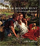 William Holman Hunt: A Catalogue Raisonne (Volumes 1 and 2) (Paul Mellon Centre for Studies in British Art)