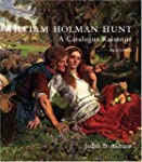William Holman Hunt: A Catalogue Rais...
