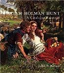 William Holman Hunt: A Catalogue Rais...