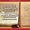 Alma de campeon: Triunfando ante la adversidad [Soul of a Champion: Prevailing in Adversity] (       UNABRIDGED) by Mike Lowell Narrated by Frank Rodriguez