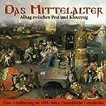 Das Mittelalter: Alltag zwischen Pest und Kreuzzug (PISA-Basiswissen Geschichte) | Stefan Hackenberg