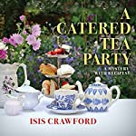 A Catered Tea Party: A Mystery with Recipes | Isis Crawford