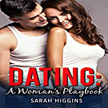 Dating: A Woman's Playbook Audiobook by Sarah Higgins Narrated by Michelle Marie