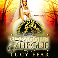 The Dragon's Throne Audiobook by Lucy Fear Narrated by Charlie Boswell