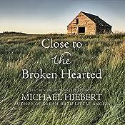 Close to the Broken Hearted: Alvin, Alabama, Book 2 | Michael Hiebert
