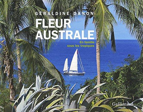 «Fleur australe»: En famille sous les Tropiques