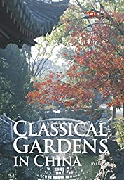 Classical Gardens in China (Discovering China)