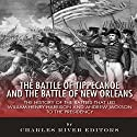 The Battle of Tippecanoe and the Battle of New Orleans: The History of the Battles that Led William Henry Harrison and Andrew Jackson to the Presidency Audiobook by  Charles River Editors Narrated by Rhett Samuel Price