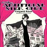 The Artificial Silk Girl | Irmgard Keun,Maria Tatar (introduction),Katharina von Ankum (translator)