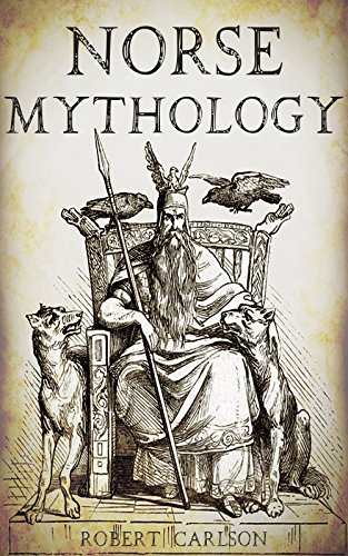 Norse Mythology: A Concise Guide to Gods, Heroes, Sagas and Beliefs of Norse Mythology PDF