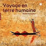 echange, troc Michel Rauscher - Voyage en terre humaine : Peintures, encres, photographies et textes