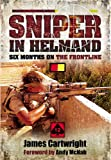Sniper in Helmand: Six Months on the Frontline