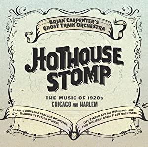 Hothouse Stomp: Music of 1920s Chicago & Harlem